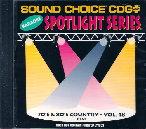 Sound Choice Spotlight Karaoke 70's & 80's Country Vol. 18 (Spotlight Choice Karaoke Sound)