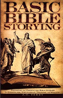Basic Bible Storying by [Terry, J. O.]