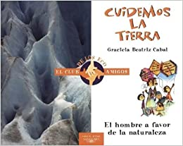 Cuidemos La Tierra - El Club de Los Ecoamigos (Spanish Edition)