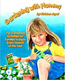 Gardening with Mommy, Kristen Joyal, 0971851557