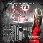 Last Kiss Goodnight: An Otherworld Assassins Novel, Book 1   Gena Showalter