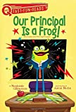 Our Principal Is a Frog! (QUIX)