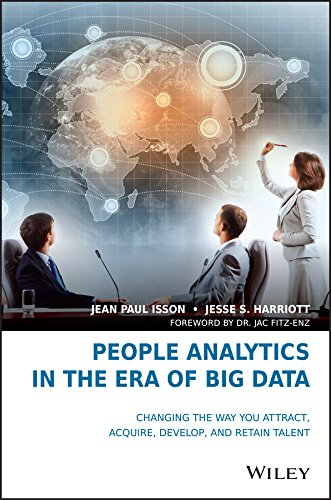 People Analytics in the Era of Big Data: Changing the Way You Attract, Acquire, Develop, and Retain Talent (Best Way To Develop Employees)