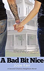 A Bad Bit Nice (Second Chance Neighbors Book 1)