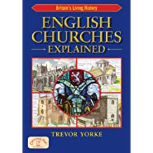 English Churches Explained: Britain's Living History (Britain's Living History)