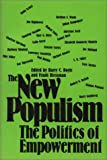 The New Populism : The Politics of Empowerment, Boyte, Harry C. and Riessman, Frank, 0877224498