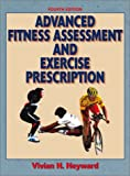 Advanced Fitness Assessment and Exercise Prescription 9780736040167