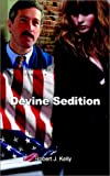 Devine Sedition, Robert J. Kelly, 1403346658