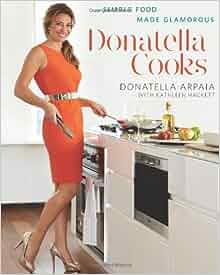 Donatella cooks donatella arpaia kathleen hackett for Kathleen hackett