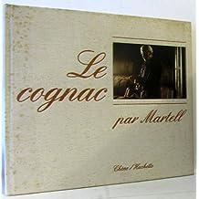 Le cognac par Martell