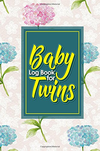 Flowers Feeding Bottle - Baby Log Book for Twins: Baby Feeding Log Book Twins, Baby Nanny Tracker, Babys Daily Log, Baby Bottle Tracker, Hydrangea Flower Cover, 6 x 9 (Volume 36)