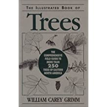 The Illustrated Book of Trees: The Comprehensive Field Guide to More Than 450 Trees of Eastern North America