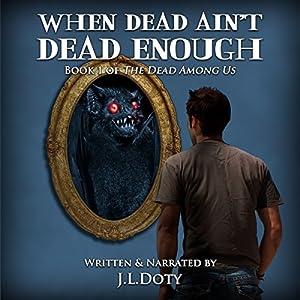 When Dead Ain't Dead Enough Audiobook
