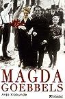 Magda Goebbels : Approche d'une vie par Anja Klabunde