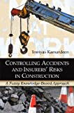 Controlling Accidents and Insurers' Risks in Construction, Imriyas Kamardeen, 160741368X