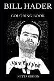 Bill Hader Coloring Book: Legendary Multiple Emmy Nominee and Saturday Night Live Star, Iconic Comedian and Famous Writer Inspired Adult Coloring Book (Bill Hader Books)