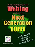 How to Prepare for the Writing Tasks of the Next Generation TOEFL, ToeflEssays.com, 1411612930