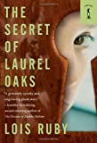 The Secret of Laurel Oaks, Lois Ruby, 076535229X