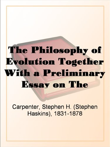 The Philosophy of Evolution Together With a Preliminary Essay on The Metaphysical Basis of Science