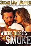 Where There's Smoke: inspirational romantic suspense (Montana Fire Book 1)
