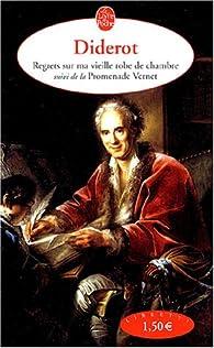 Regrets sur ma vieille robe de chambre suivi de la Promenade Vernet par Denis Diderot