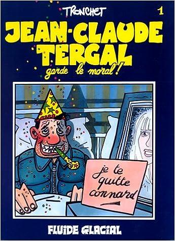 Livres gratuits en ligne Jean-Claude Tergal, tome 1 : Jean-Claude Tergal garde le moral pdf