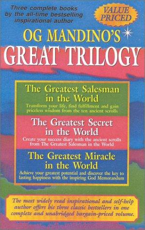 Og Mandino's Great Trilogy: The Greatest Salesman in the World / the Greatest Secret in the World / the Greatest Miracle in the World