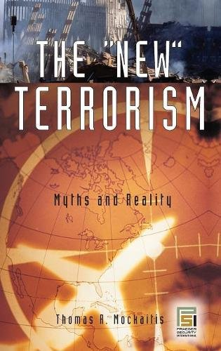 The New Terrorism: Myths and Reality (Praeger Security International)