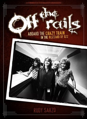 Off The Rails  Aboard The Crazy Train In The Blizzard Of Ozz By Rudy Sarzo  2008 09 04