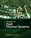 Design of Fluid Thermal Systems 4th Edition