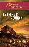 Dangerous Reunion, Sandra Robbins, 0373444516