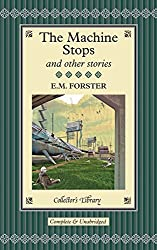 The Machine Stops and Other Stories