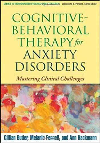 Cognitive-Behavioral Therapy for Anxiety Disorders: Mastering ...