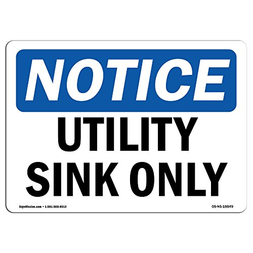 OSHA Notice Sign - Utility Sink Only | Choose from: Aluminum, Rigid Plastic Or Vinyl Label Decal | Protect Your Business, Construction Site, Warehouse & Shop Area |  Made in The USA by SignMission