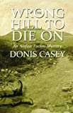 Wrong Hill to Die On, Donis Casey, 1464200440