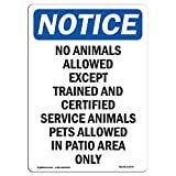 OSHA Notice Sign - No Animals Allowed Except Trained | Choose from: Aluminum, Rigid Plastic Or Vinyl Label Decal | Protect Your Business, Construction Site, Warehouse & Shop Area |  Made in The USA