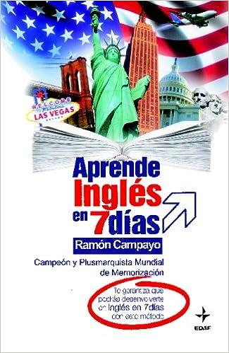 Aprende Ingles En 7 Dias (Psicología y Autoayuda): Amazon.es: Ramón Campayo Martínez, Deanna Lyles: Libros