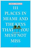 111 Places in Miami and the Keys That You Must Not Miss