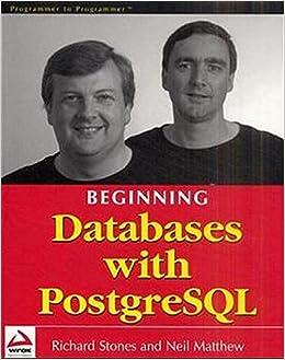 beginning databases with postgresql matthew neil stones richard