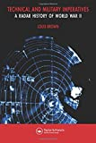 A Radar History of World War II: Technical and Military Imperatives