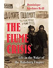 The Fiume Crisis: Life in the Wake of the Habsburg Empire