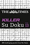 The Times Killer Su Doku Book 13: 200 Challenging Puzzles from the Times
