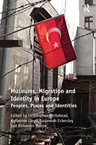 Museums, migration and identity in Europe /