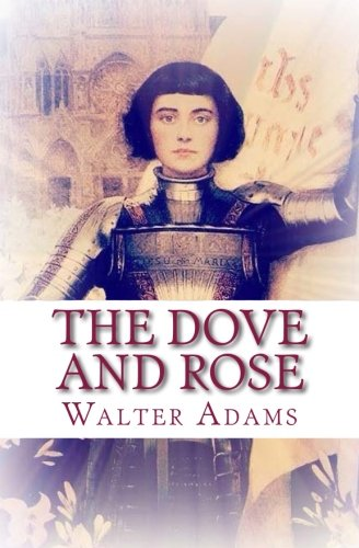 The Dove and Rose: Personal reflections on devotion to St. Joan of Arc and St. Thérèse of Lisieux