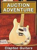Auction Adventure: Clapton Guitar