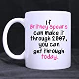 Top Funny Superstar mug - If Britney Spears Survived 2007 You Can Make It Through Today Theme Coffee Mug or Tea Cup,Ceramic Material Mugs,White - 11oz