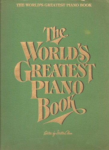 The World's Piano Book - Today's Greatest Hits, The Best of Country Music, Folk Music's Finest, Themes from TV, Golden Oldies 60's, Dancin Disco, The Beatles - SHEET MUSIC WITH (Disco Sheet Music)
