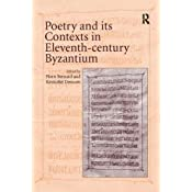 Byzantine Poetry in the 'Long' Twelfth Century (1081–1204): Texts and Contexts