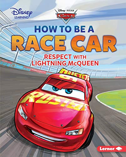How to Be a Race Car: Respect with Lightning McQueen