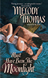 Must Have Been The Moonlight (Donally Family Series)